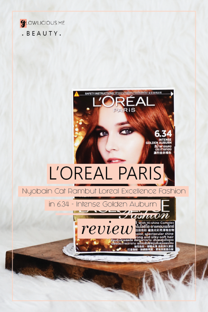 Nyobain Cat Rambut L'Oreal Excellence Fashion in 6.34 - Intense Golden Auburn